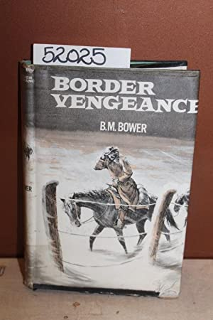 Border Vengeance: Bower, B.M.