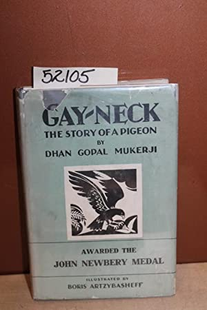 Gay-Neck, The Story of a Pigeon: Mukerji, Dhan Gopal