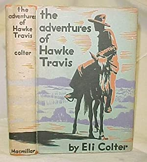 The Adventures of Hawke Travis; Episodes in the Life of a Gunman: Colter, Eli