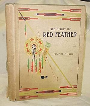 The Story of Red Feather: Ellis, Edward S.