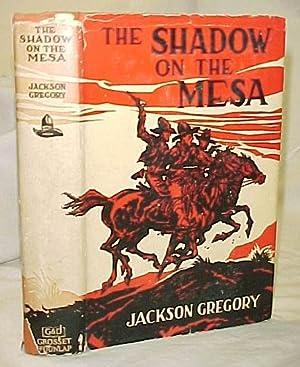 The Shadow on the Mesa: Gregory, Jackson