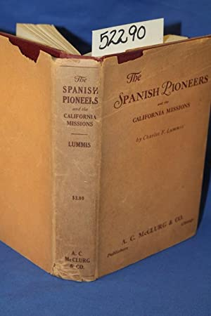 The Spanish Pioneers and the California Missions: Lummis, Charles F.