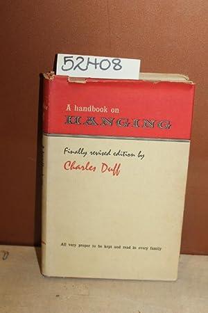 A Handbook on Hanging: Duff, Charles