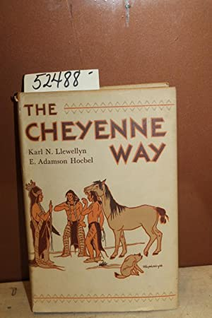 The Cheyenne Way: Conflict and Case Law in Primitive Jurisprudence: Llewellyn, Karl N. and Hoebel, ...