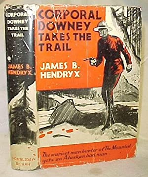 Corporal Downey Takes the Trail: Hendryx, James B.