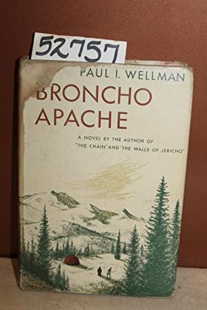 Broncho Apache: Wellman, Paul I.
