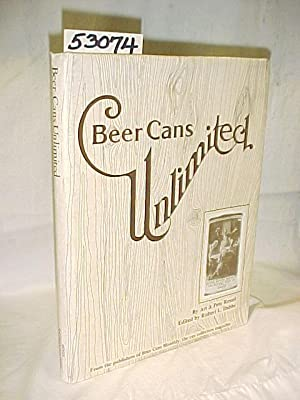 Beer Cans Unlimited; A Value Guide to Beer Can Collecting: Ressel, Art & Pete