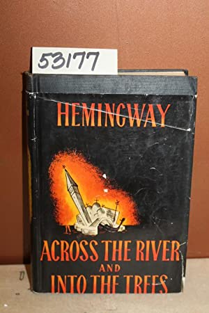 Across the River & Into the Trees: Hemingway, Ernest