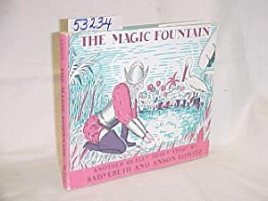 The Magic Fountain: Another Really Truly Story: Lowitz, Sadyebeth and Anson SIGNED BY BOTH AUTHORS