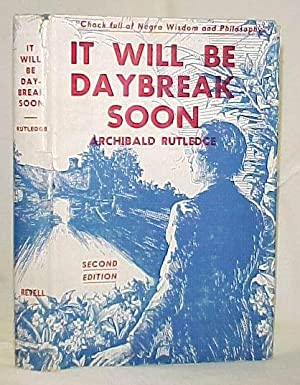 It Will be Daybreak Soon: Rutledge, Archibald