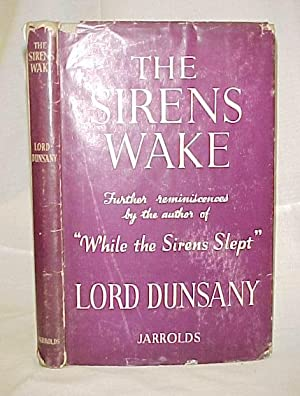 The Sirens Wake: Dunsany, Lord