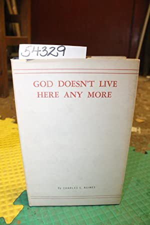 God Doesn't Live Here Any More: Agines, Charles S.