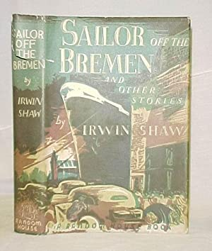 Sailor off the Bremen and other stories: Shaw, Irwin
