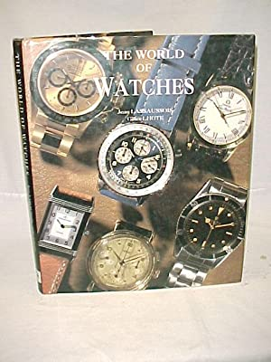 The World of Watches: Lhote, Gilles and Lassaussois, Jean