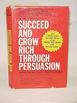 Succeed and Grow Rich Through Persuasion: Hill, Napoleon; Keown, E Harold
