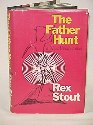 The Father Hunt: A Nero Wolfe Novel: Stout, Rex