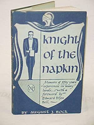 Knight of the Napkin: Bock, August J.