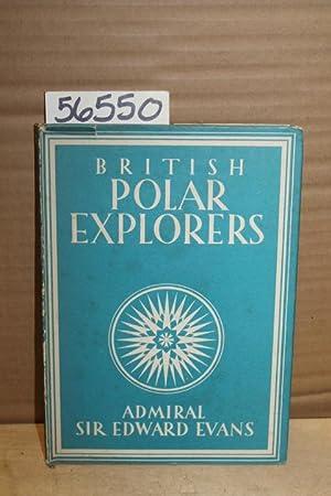 British Polar Explorers: Evans, Admiral Sir Edward
