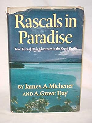 Rascals in Paradise: True Tales of High Adventure in the South Pacific: Michener, James A. and Day,...