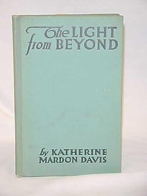 THE LIGHT FROM BEYOND, As Taken Over the Ouija Board: MARDON DAVIS, KATHERINE