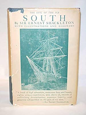 South; The story of Shackleton's last Expedition 1914-1917: Shackleton, Ernest