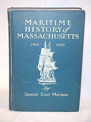 Maritime History of Massachusetts 1783-1860: Morison, Samuel Eliot