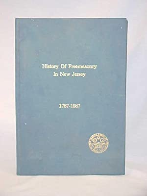 History of Freemasonry in New Jersey 1787-1987; New Jersey: The History Committee