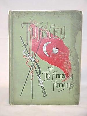 Turkey and the Armenian Atrocities: Bliss, Rev. Edwin M.