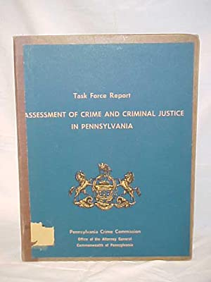 Task Force Report: Assessment of Crime and Criminal Justice in Pennsylvania: PENNSYLVANIA CRIME ...