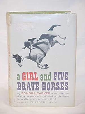 A Girl and Five Brave Horses CREASED: Carver, Sonora /