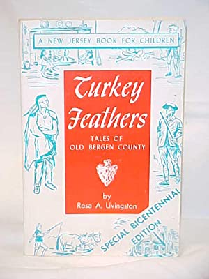 Turkey Feathers, Tales of Old Bergen County, NJ: Livingston, Rosa A.
