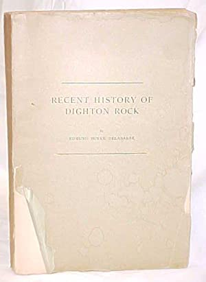 Recent History of Dighton Rock: Delabarre, Edmund Burke