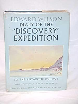 Diary of the 'Discovery' Expedition to the Antarctic Regions 1901-1904: Wilson, Edward