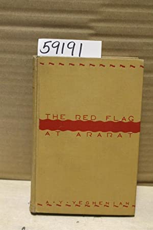 The Red Flag at Ararat: Yeghenian, A.Y.