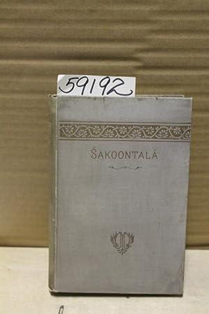 Sakoontala; or; The Lost Ring; an Indian Drama: Williams, Monier