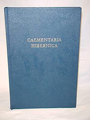 Caementaria Hibernica: being the Public Constitutions that have served to hold together the ...