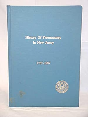 History of Freemasonry in New Jersey 1787-1987: Smith, Edward Y., Jr.; The History Committee