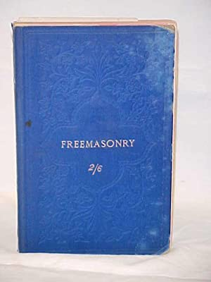 Freemasonry: its outward and visible signs, a description of the jewels, clothing & furniture, ...
