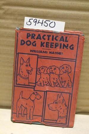 Practical Dog Keeping: Haynes, Williams
