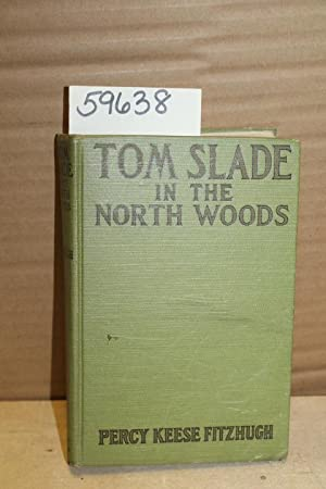 Tom Slade in the North Woods: Fitzhugh, Percy Keese