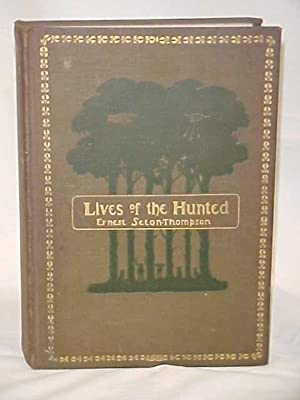 Lives of the Hunted: Seton-Thompson, Ernest