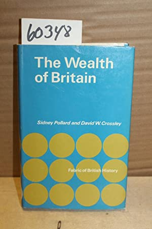Wealth of Britain 1085-1966: Pollard, Sidney & David W. Crosley