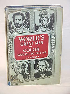 World's Great Men of Color 3000 B. C. to 1946 A. D. Vol I ONLY: Rogers, J. A.