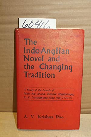 The Indo-Anglian Novel and the Changing Tradition: Rao, A.V Krishna