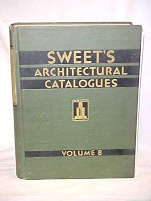 Sweet's Architectural Catalogues Vol B; A File of Catalogues on Building Products and Services...