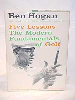Five Lessons the Modern Fundamentals of Golf 1957: Hogan, Ben