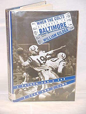 When the Colts Belonged to Balitmore: Gildea, William