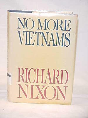 No More Vietnams: Nixon, Richard