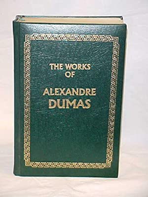 The Works of Alexandre Dumas; The Three: Dumas, Alexandre