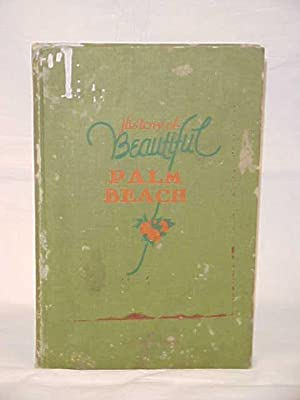 History of Beautiful Palm Beach: Travers, J. Wadsworth signed by author